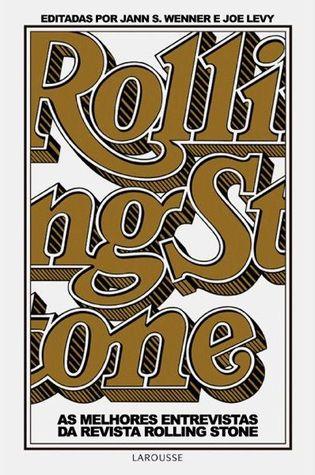 Rolling Stone: As Melhores Entrevistas