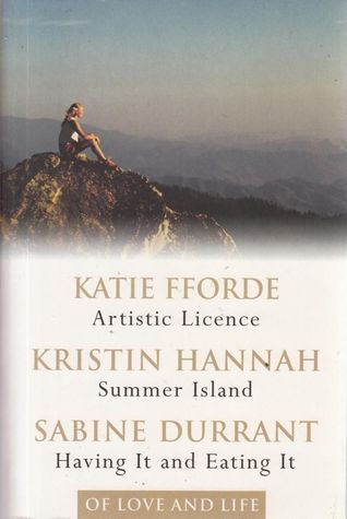 Of Love and Life: Artistic License / Summer Island / Having It and Eating It