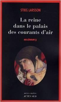 La Reine dans le palais des courants d'air (Millénium, #3)