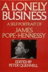 A Lonely Business: A Self-Portrait of James Pope-Hennessy