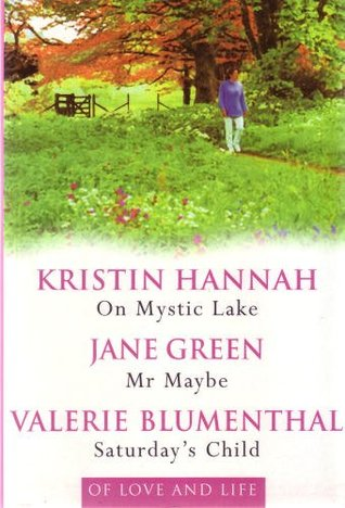 Of Love and Life: On Mystic Lake / Mr. Maybe / Saturday's Child