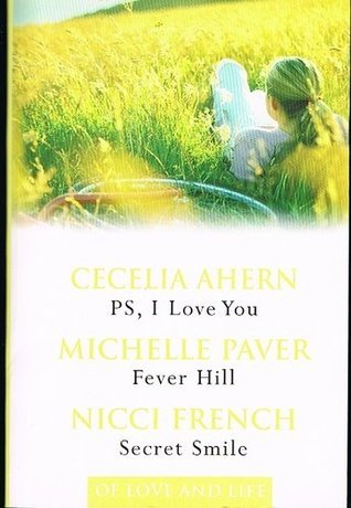 Of Love and Life: PS, I Love You / Fever Hill / Secret Smile