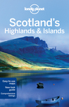 Scotland's Highlands and Islands (Lonely Planet Country & Regional Guides)