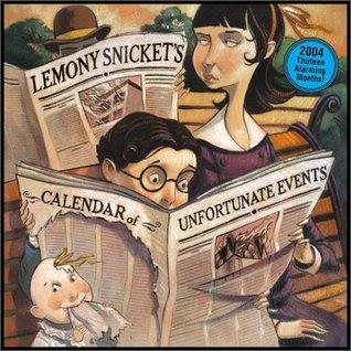 Series of Unfortunate Events Calendar 2004: Thirteen Alarming Months! (A Series of Unfortunate Events)
