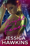 Night Fever by Jessica Hawkins