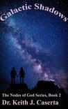 Galactic Shadows (Nodes of God, #2)