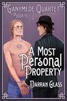 A Most Personal Property (Ganymede Quartet, #1)
