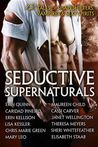Seductive Supernaturals: 12 Tales of Shapeshifters, Vampires & Sexy Spirits