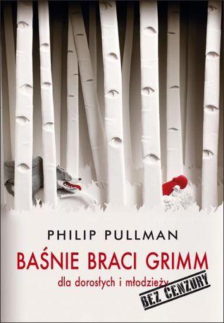 Basnie braci Grimm dla mlodziezy i dla doroslych. Bez cenzury
