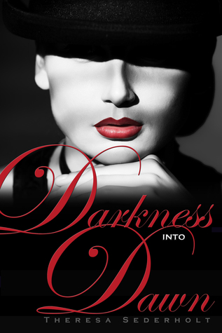 Darkness into Dawn (The Unraveled Trilogy, #2)