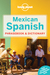 Lonely Planet Mexican Spanish Phrasebook & Dictionary by Cecilia Carmona