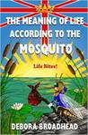 The Meaning of Life, According to the Mosquito