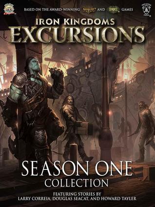 iron-kingdoms-excursions-season-one-collection