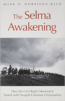 The Selma Awakening: How the Civil Rights Movement Tested and Changed Unitarian Universalism