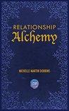Relationship Alchemy by Michelle Martin Dobbins