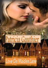 Love on Maiden Lane by Patricia Gauthier
