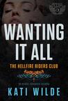 Wanting It All (Hellfire Riders MC, #1)
