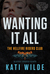 Wanting It All (Hellfire Riders MC, #1) by Kati Wilde