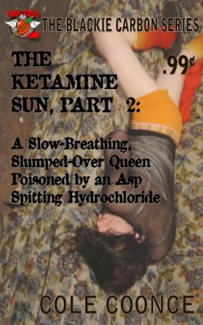 The Ketamine Sun, Part 2: A Slow-breathing, Slumped-over Queen Poisoned by an Asp Spitting Hydrochloride