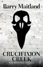 Crucifixion Creek (The Belltree Trilogy, #1)
