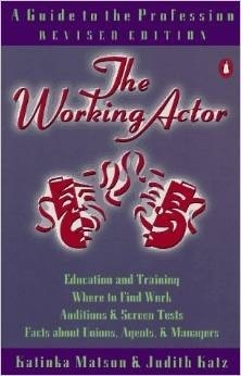 The Working Actor: A Guide to the Profession