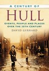 A Century of Hull: Events, People, and Places over the 20th Century
