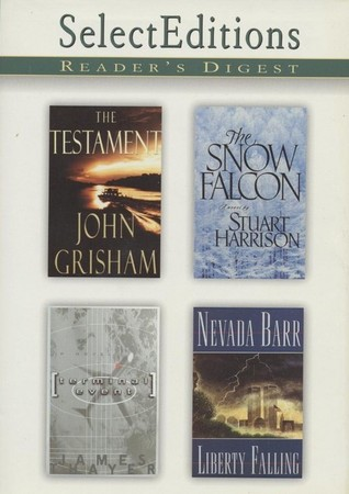 The Testament / The Snow Falcon / Terminal Event / Liberty Falling (Reader's Digest Select Editions #244)