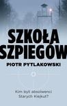 Szkoła szpiegów by Piotr Pytlakowski