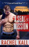 A SEAL's Mission (Love and Scandal, #2)