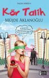Kör Talih by Müjde Aklanoğlu