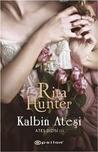 Kalbin Ateşi by Rita Hunter