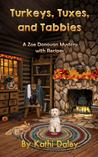 Turkeys, Tuxes, and Tabbies (Zoe Donovan Mystery #10)