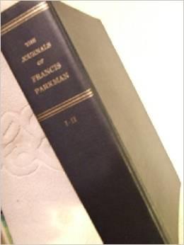The Journals of Francis Parkman