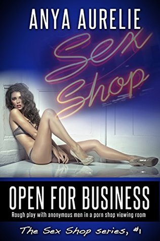 Open for Business (Rough play with anonymous men in a porn shop viewing room) (The Sex Shop Book 1)