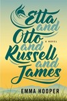 Etta and Otto and Russel and James by Emma Hooper