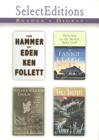 Reader's Digest Select Editions, Volume 243, 1999 #3: The Hammer of Eden / Welcome to the World, Baby Girl! / Stonewall's Gold / River's End