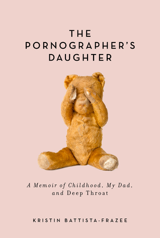 The Pornographer's Daughter: A Memoir of Childhood, My Dad, and Deep ...