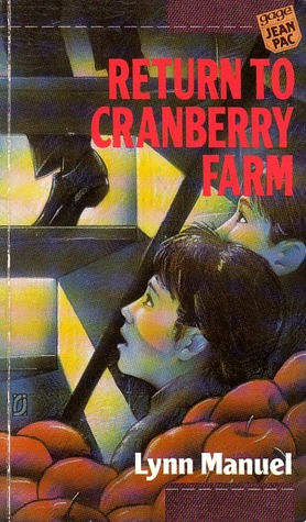 Return To Cranberry Farm by Lynn Manuel