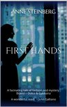 First Hands: A facinating tale of fashion and mystery. Bravo! ~ Dolce & Gabbana A wonderful read!  ~ John Galliano