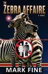 The Zebra Affaire by Mark Fine