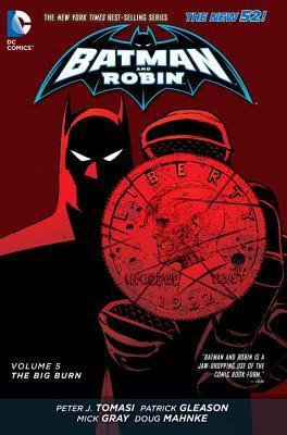 Batman and Robin, Volume 5: The Big Burn(Batman and Robin, Volume II 5)