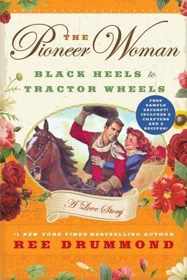 The Pioneer Woman: An Early Excerpt: Black Heels to Tractor Wheels - A Love Story