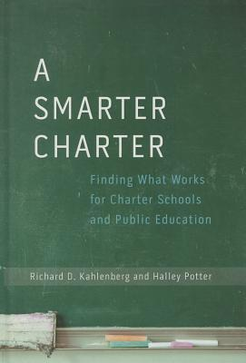 A Smarter Charter: Finding What Works for Charter Schools and Public Education