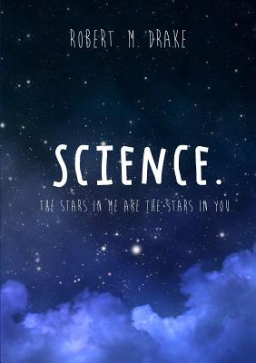 Science: The Stars in Me Are the Stars in You.