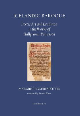 Icelandic Baroque: Poetic Art and Erudition in the Works of Hallgrímur Pétursson