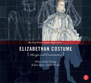 Elizabethan Costume Design and Construction