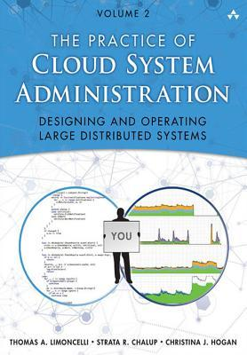 The Practice of Cloud System Administration by Thomas A. Limoncelli