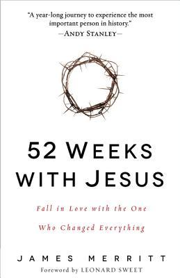 52 Weeks with Jesus: Fall in Love with the One Who Changed Everything