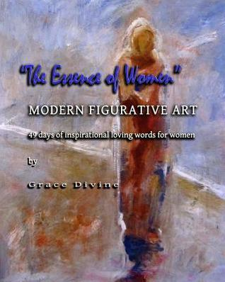 """The Essence of Women"" Modern Figurative Art 49 Days of Inspirational Loving Words for Women:"