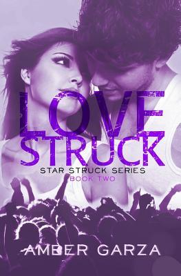 Love Struck (Star Struck, #2)